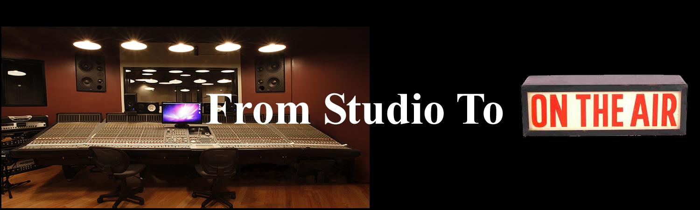 From Studio to Radio